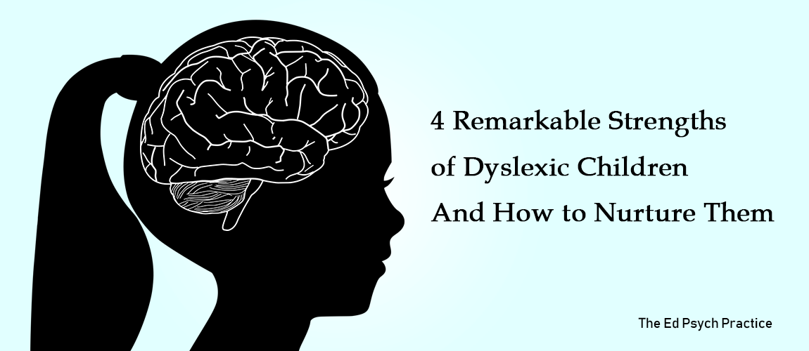 4 Remarkable Strengths of Dyslexic Children