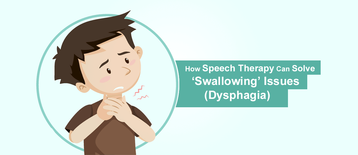 How Speech Therapy Can Solve Swallowing Issues Dysphagia