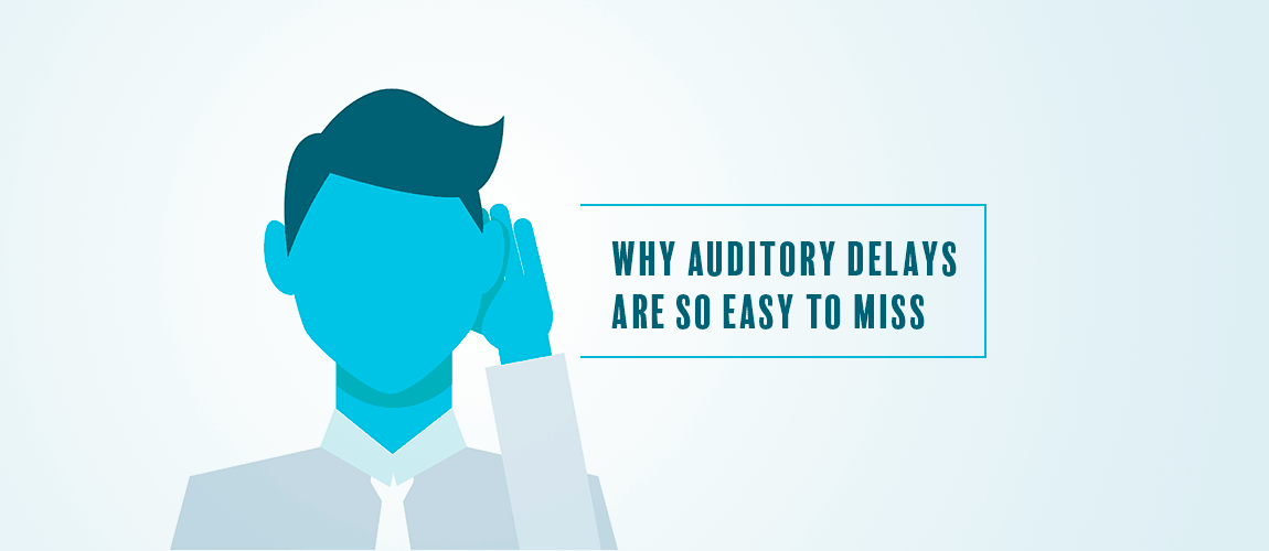 Why Auditory Delays Are So Easy to Miss