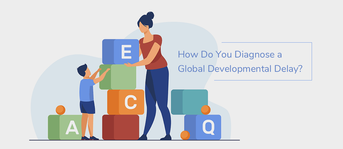 How Do You Diagnose a Global Developmental Delay