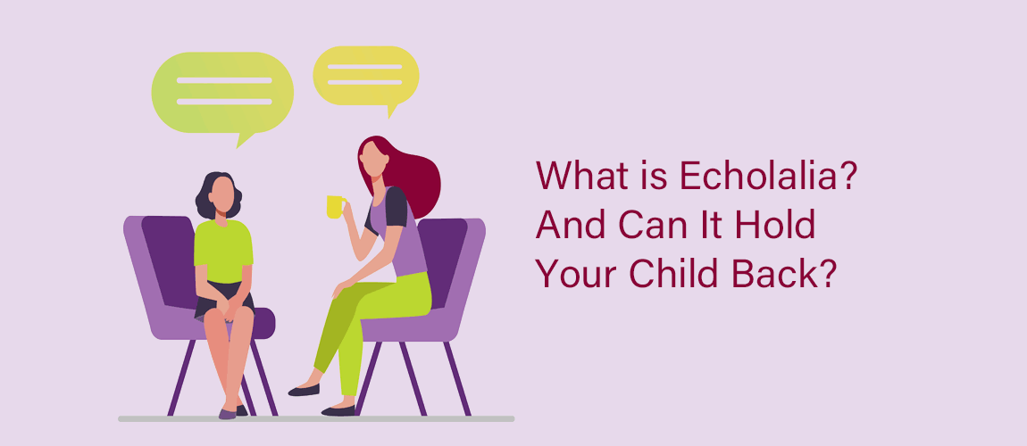 What is Echolalia, And Can It Hold Your Child Back