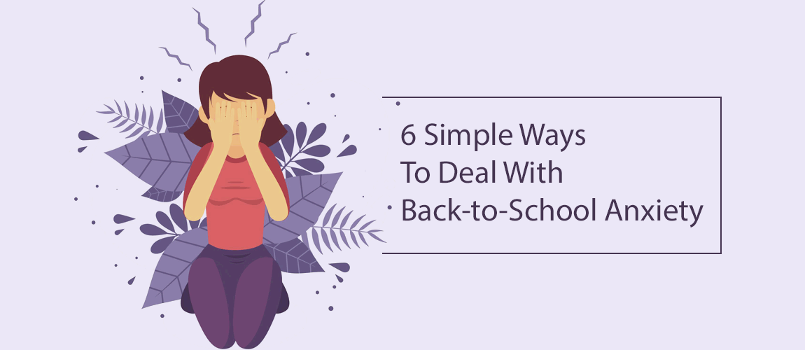 6 simple ways to deal with back to school anxiety