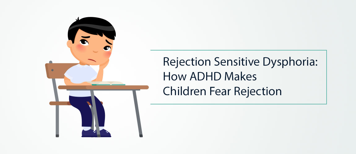 Rejection Sensitive Dysphoria How ADHD Makes Children Fear Rejection
