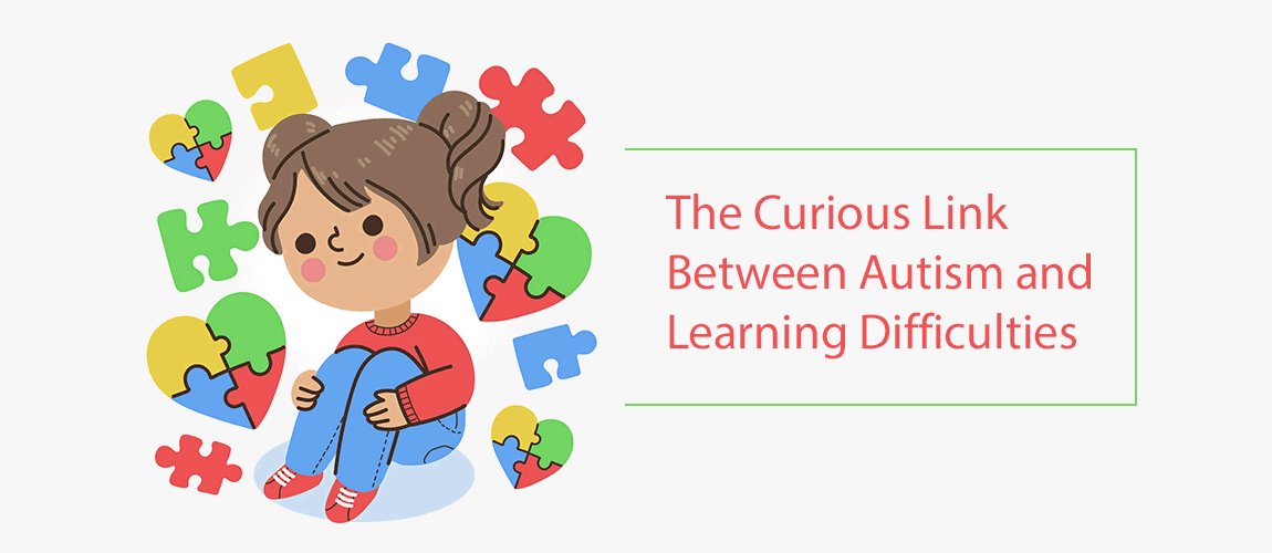 the curious link between Autism and Learning Difficulties
