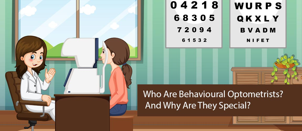 who are behavioural optometrists and why are they special