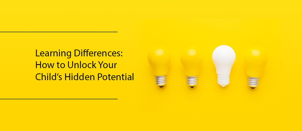 Learning Differences How to Unlock Your Child's Hidden Potential