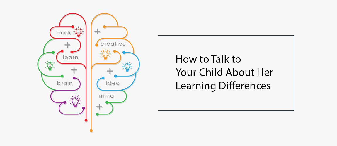 How to Talk to Your Child About Her Learning Differences