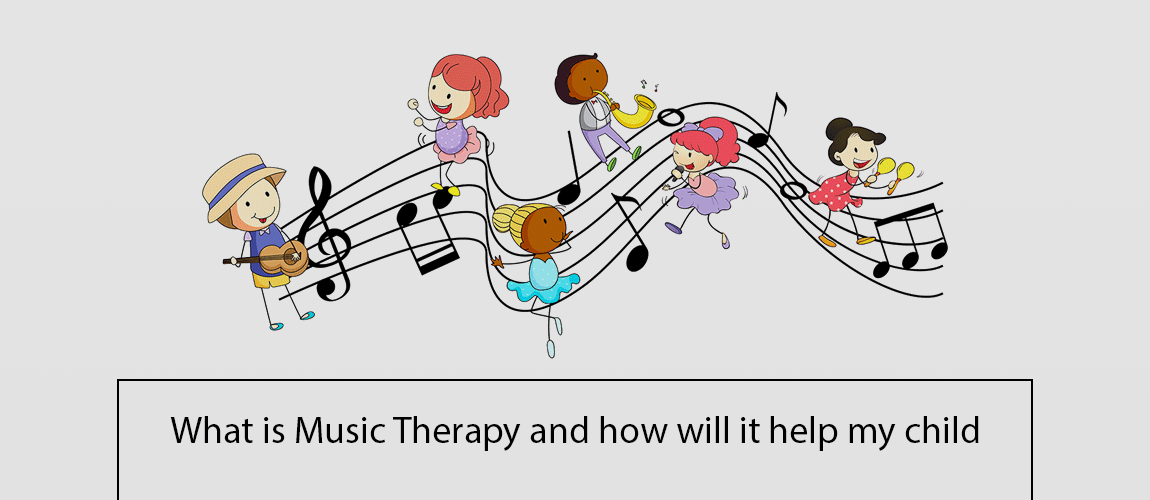 What is Music Therapy-and how will it help my child
